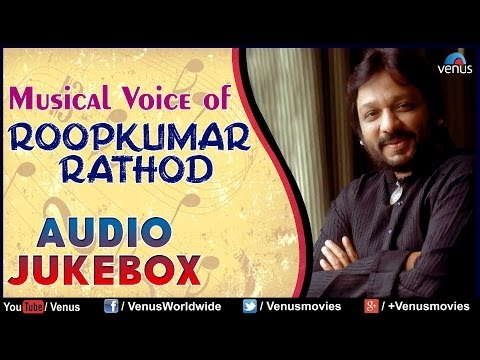 Musical Voice Of Roopkumar Rathod | Audio Jukebox