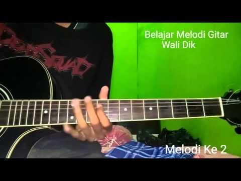 Belajar Melodi Gitar Wali Dik