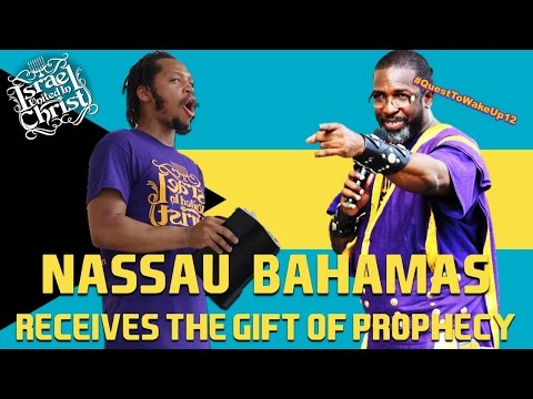 The Israelites: Nassau, Bahamas Receives The Gift Of Prophecy!!