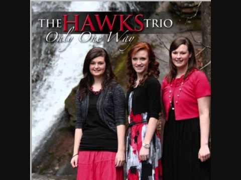 The Hawks Trio ♪♫ Heaven Came Down