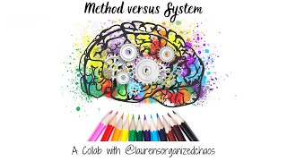 Method versus System
