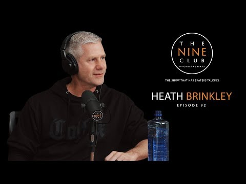 Heath Brinkley | The Nine Club With Chris Roberts - Episode 92