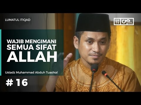 Lumatul Itiqad  (16) : Wajib Mengimani Semua Sifat Allah - Ustadz M Abduh Tuasikal
