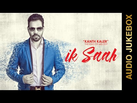 IK SAAH (Full Album) || KANTH KALER || AUDIO JUKEBOX || New Punjabi Songs 2016 || AMAR AUDIO
