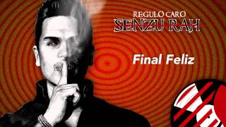 Final Feliz - Regulo Caro (Senzu-Rah) 2014