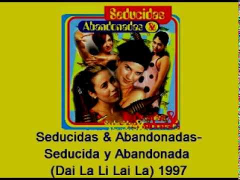 Seducidas & Abandonadas-Seducida y Abandonada (Dai La Li Lai La) 1997