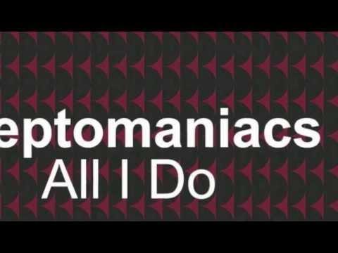 Cleptomaniacs - All I Do (Original Club Mix) [Full Length] 2001
