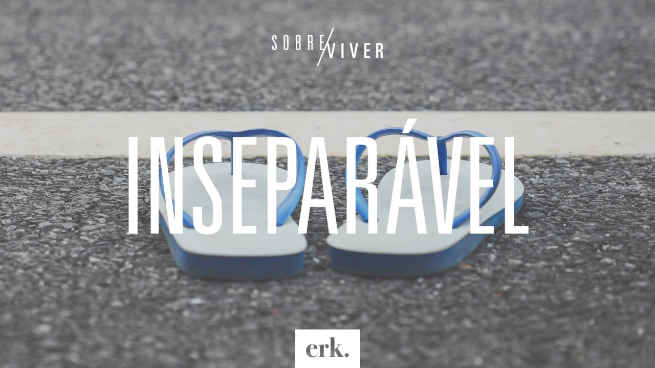 Sobre Viver #110 - Inseparável / Ed René Kivitz