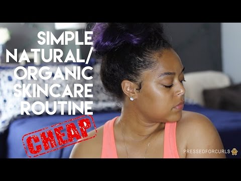 SIMPLE ALL NATURAL ORGANIC SKINCARE ROUTINE | VERY INEXPENSIVE!!!!