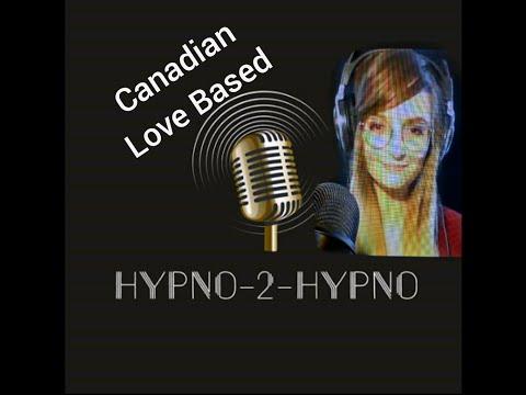 The Hypno2Hypno Podcast - Canadian Love Based Hypnosis