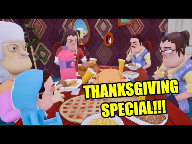 Hello Neighbor THANKSGIVING SPECIAL!!!