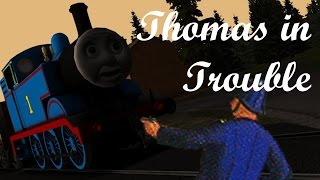 Thomas in Trouble!