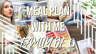 MEAL PLAN WITH ME FOR A FAMILY OF 6 ON A BUDGET