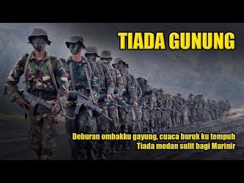 Tiada Gunung - Lagu Marinir #3