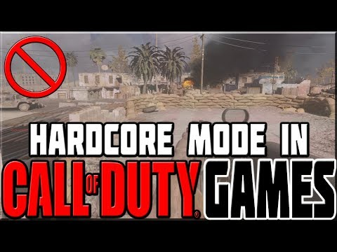 HARDCORE MODE IN CALL OF DUTY GAMES!