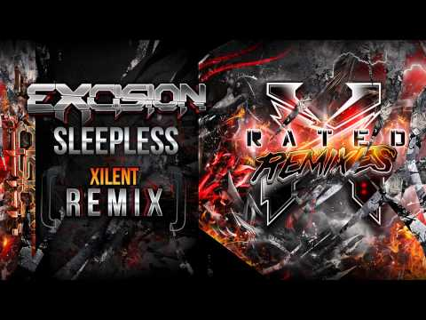 Excision - Sleepless (Xilent Remix) - X Rated Remixes