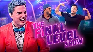ESTREIA MONUMENTAL! - THE FINAL LEVEL SHOW