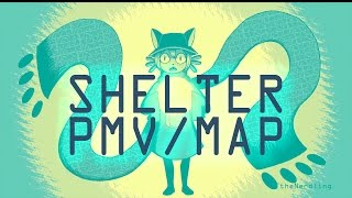 Shelter - Completed Fandom PMV/MAP-