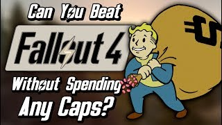 Can You Beat Fallout 4 Without Spending Any Caps?