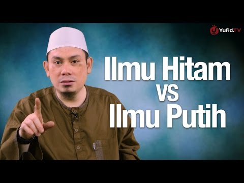 Ceramah Singkat: Ilmu Hitam VS Ilmu Putih - Ustadz Ahmad Zainuddin, Lc.
