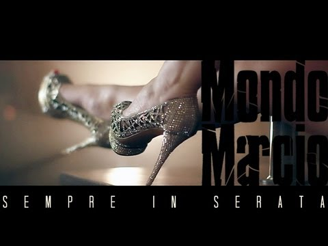 Mondo Marcio – Sempre in Serata – OFFICIAL VIDEO