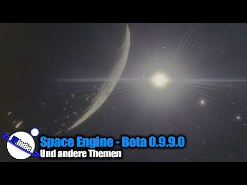 Space Engine - Beta 0.9.9.0 - Und andere Themen