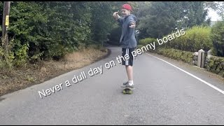 Never A dull day with the Penny Boards