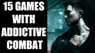 15 Games With Insanely Addictive Combat You Don't Wanna Miss!