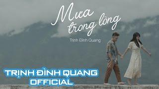 Mưa Trong Lòng - Trịnh Đình Quang (MV 4K)   Nhạc trẻ hay 2016