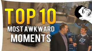 CS:GO - TOP 10 MOST AWKWARD/CRINGE PRO MOMENTS OF ALL TIME!