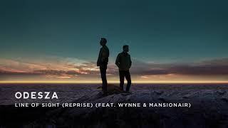 Odesza Line Of Sight Reprise Feat Wynne Mansionair