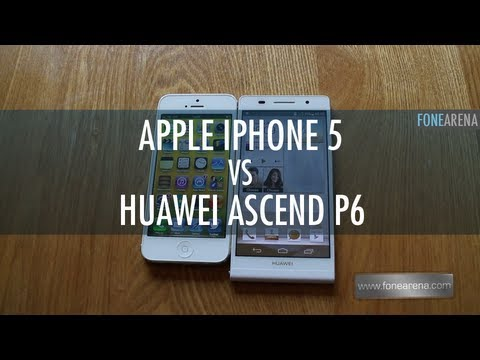 Apple iPhone 5 Vs Huawei Ascend P6