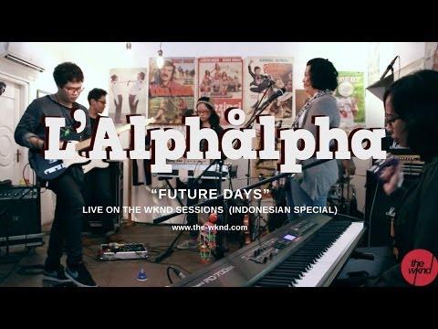 Download  L'Alphalpha | Future Days live on The Wknd Sessions, #73 Gratis, download lagu terbaru