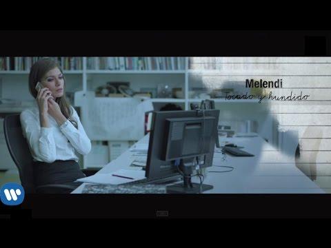 Melendi - Tocado Y Hundido