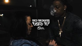 Rico Recklezz  Quot Used To Quot  Official Music Video