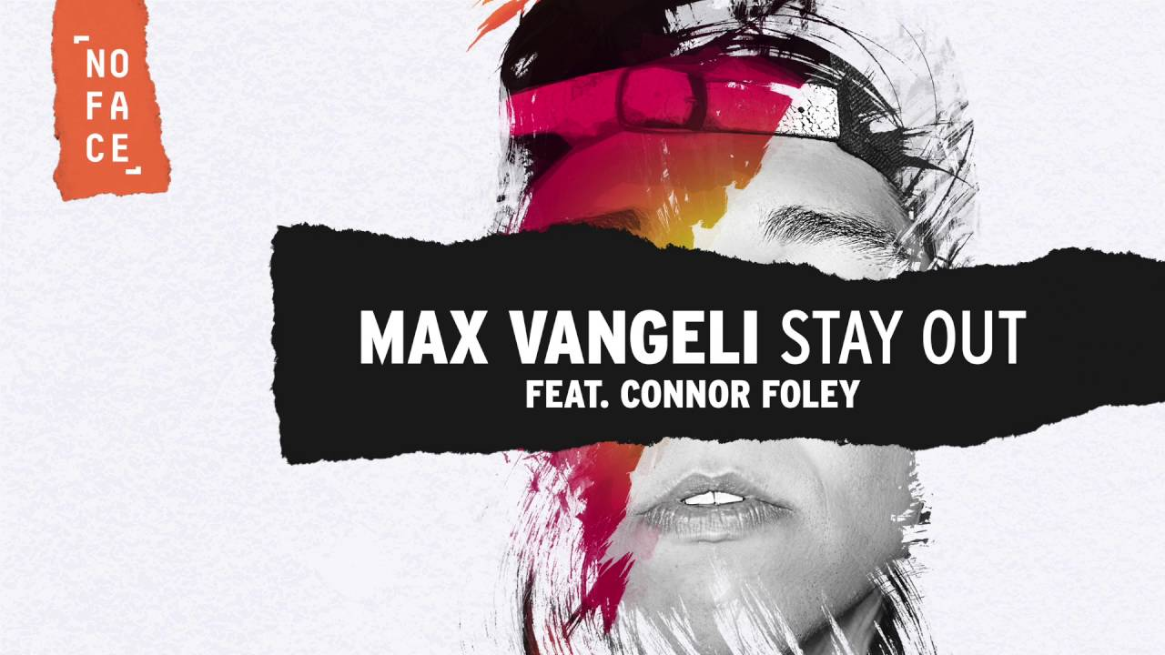 Max Vangeli - Stay Out (ft. Connor Foley)