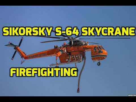 Sikorsky-Erickson Air Crane: S-64 Fire Fighting
