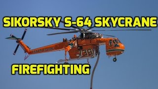 Sikorsky-Erickson Air Crane: S-64 Fire Fighting