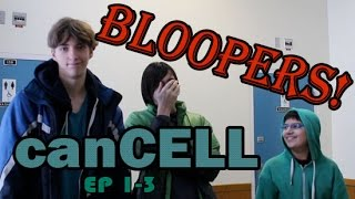 canCELL ep 1-3 bloopers
