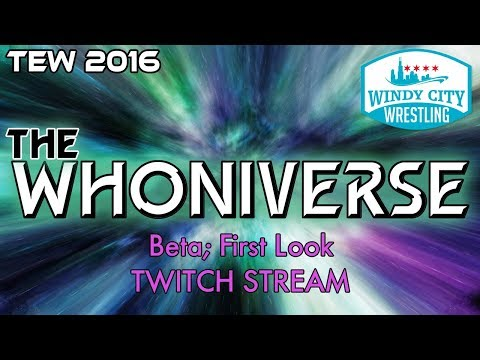 TEW 2016 Chill Stream - The Whoniverse (BETA) First Look!
