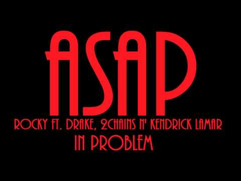 ASAP Rocky ft. Drake, 2 Chainz & Kendrick Lamar - In Problem