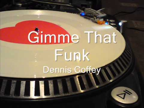 Gimme That Funk Dennis Coffey