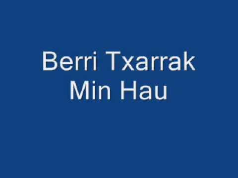Berri Txarrak - Min Hau