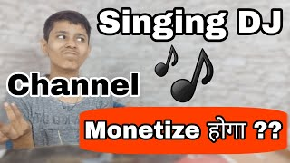 Youtube Monetization Update : DJ Singing Channel Monetize Enable After 1k Subs 4k Time Or Not ? |