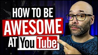 How To Get Better At YouTube and Making YouTube Videos