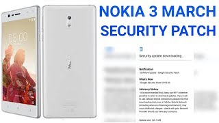 Nokia 3 Starts Receiving New Update With March Android Security Patch in India