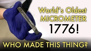 World's Oldest Micrometer - 1776! Who made this thing??