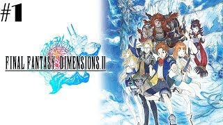 Final Fantasy Dimensions II Walkthrough Gameplay Part 1 - English - No Commentary (Android)