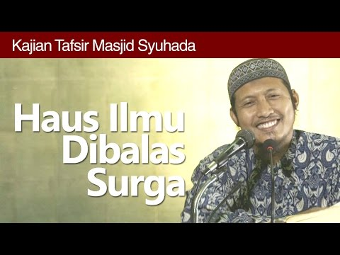 Kajian Tafsir : Haus Ilmu Dibalas Surga - Ustadz Zaid Susanto, Lc.