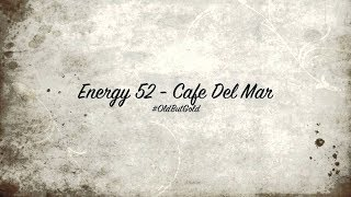 ENERGY 52 - Cafe Del Mar (Kenny Hayes remix) - HQ